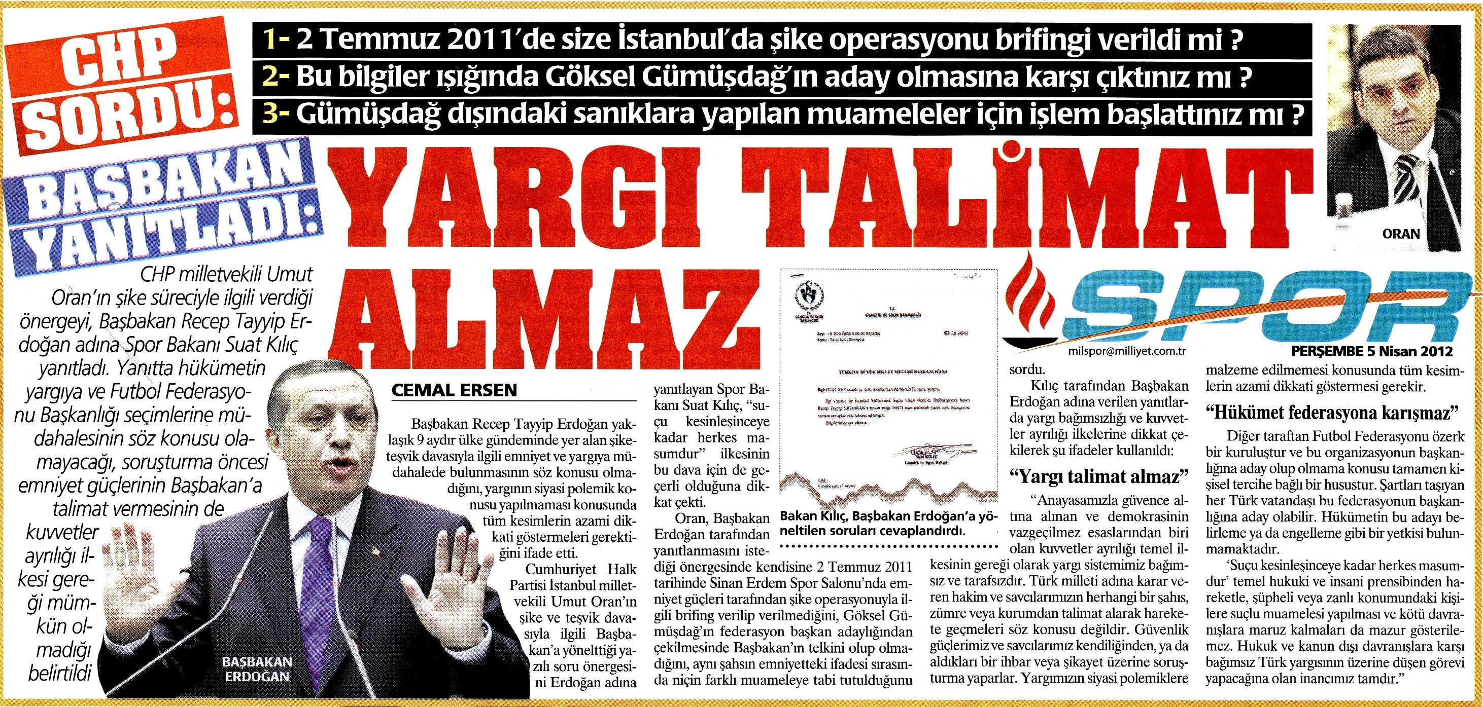 Umut Oran'ın şike süreciyle ilgili verdiği önergeyi, Başbakan Recep Tayyip Erdoğan adına Spor Bakanı Suat Kılıç yanıtladı